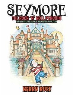 Seymore The Rock 'n' Roll Penguin (eBook, ePUB) - Ruff, Kerry