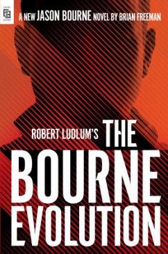 Robert Ludlum's The Bourne Evolution - Ludlum, Robert; Freeman, Brian