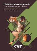 El diálogo interdisciplinario en las IES: proyectos, retos y alcances (eBook, ePUB)
