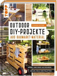 Outdoor-DIY-Projekte aus Baumarktmaterial - Guther, Claudia