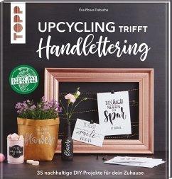 Upcycling trifft Handlettering - Ebner-Trebsche, Eva