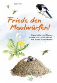 Friede den Maulwürfen! (eBook, ePUB)