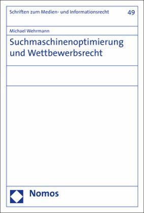 Suchmaschinenoptimierung und Wettbewerbsrecht von Michael Wehrmann