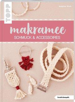 Makramee Schmuck & Accessoires (kreativ.kompakt) - Kirsch, Josephine