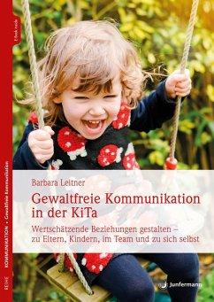 Gewaltfreie Kommunikation in der KiTa (eBook, ePUB) - Leitner, Barbara