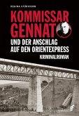 Kommissar Gennat und das Attentat auf den Orient-Express