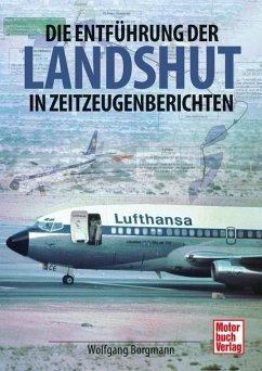 Die Entführung der Landshut - Borgmann, Wolfgang