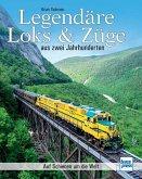 Legendäre Loks & Züge aus zwei Jahrhunderten