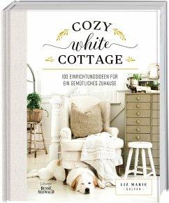 Cozy White Cottage - Galvan, Liz Marie