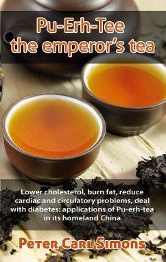 Pu-Erh-Tee - the emperor's tea