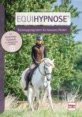 Equihypnose® - Trainingskonzept für besseres Reiten