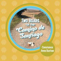 Two Bears on the Camino de Santiago