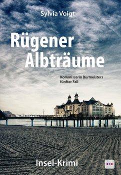 Rügener Albträume: Kommissarin Burmeisters fünfter Fall (eBook, ePUB) - Voigt, Sylvia