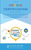 Google Certification: Learn strategies to pass google exams and get the best certifications for you career real and unique practice tests in