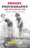 Proust, Photography, and the Time of Life (eBook, ePUB)
