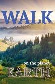 Walk On The Planet Earth (Walk. Travel Magazine, #1) (eBook, ePUB)