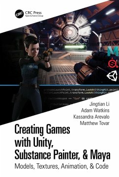 Creating Games with Unity, Substance Painter, & Maya (eBook, PDF) - Li, Jingtian; Watkins, Adam; Arevalo, Kassandra; Tovar, Matthew