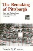 Remaking of Pittsburgh, The (eBook, PDF)