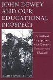 John Dewey and Our Educational Prospect (eBook, PDF)