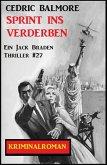 Ein Jack Braden Thriller #27: Sprint ins Verderben (eBook, ePUB)