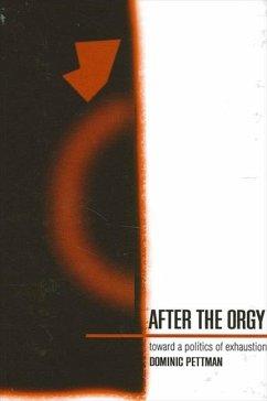 After the Orgy (eBook, PDF) - Pettman, Dominic