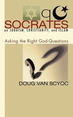 Socrates on Judaism, Christianity, and Islam (eBook, PDF)