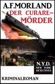 Der Curare-Mörder: N.Y.D. - New York Detectives (eBook, ePUB)