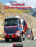 Drahtseil-Schwertransporte im Hochgebirge Band 2