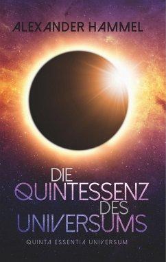 Die Quintessenz des Universums - Hammel, Alexander