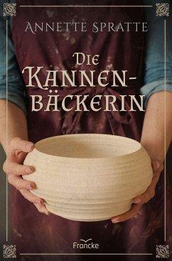 Die Kannenbäckerin - Spratte, Annette