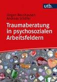 Traumaberatung in psychosozialen Arbeitsfeldern