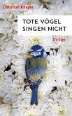 Tote Vögel singen nicht