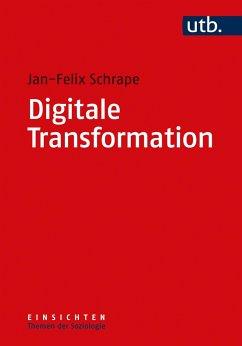 Digitale Transformation - Schrape, Jan-Felix