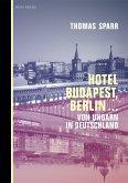 Hotel Budapest, Berlin...