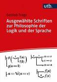 Ausgewählte Schriften zur Philosophie der Logik und Sprache