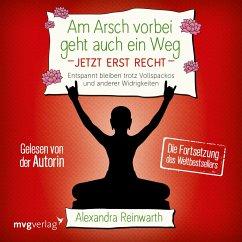 Am Arsch vorbei geht auch ein Weg - Jetzt erst recht, Audio-CD - Reinwarth, Alexandra