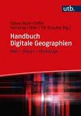 Handbuch Digitale Geographien