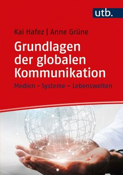 Grundlagen der globalen Kommunikation - Hafez, Kai;Grüne, Anne