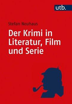 Der Krimi in Literatur, Film und Serie - Neuhaus, Stefan