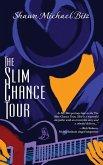 The Slim Chance Tour