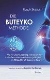 Die Buteyko-Methode: Wie wir unsere Atmung verbessern für mehr Gesundheit und Leistungsfähigkeit im Alltag, Beruf, Yoga und Sport (eBook, ePUB)