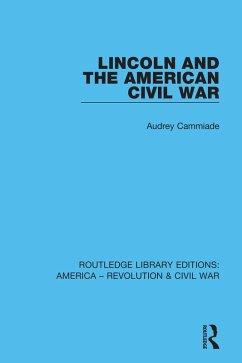 Lincoln and the American Civil War (eBook, ePUB) - Cammiade, Audrey