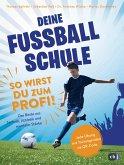 Deine Fußballschule - So wirst du zum Profi (Mängelexemplar)