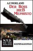 Der Boss hieß Mephisto: N.Y.D. - New York Detectives (eBook, ePUB)