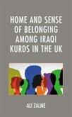 Home and Sense of Belonging among Iraqi Kurds in the UK (eBook, ePUB)
