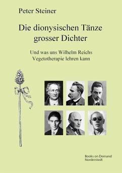 Die dionysischen Tänze grosser Dichter (eBook, ePUB)