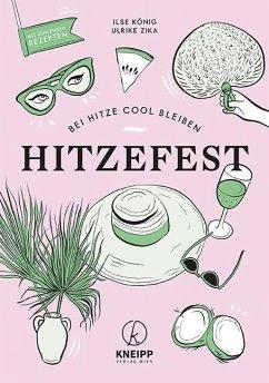 Hitzefest! - König, Ilse;Zika, Ulrike