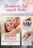 Romantische Tage, reizvolle Nächte (3-teilige Serie) (eBook, ePUB)