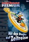 Mit den Ducks auf Zeitreise / Lustiges Taschenbuch Premium Bd.30