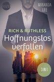 Rich & Ruthless - Hoffnungslos verfallen (3in1) (eBook, ePUB)